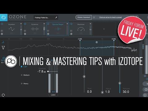Mixing and Mastering Tips Using iZotope Ozone 8 & Neutron 2