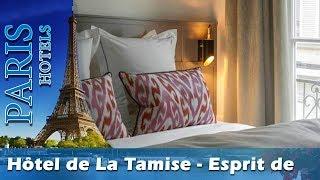 Hôtel de La Tamise - Esprit de France - Paris Hotels, France