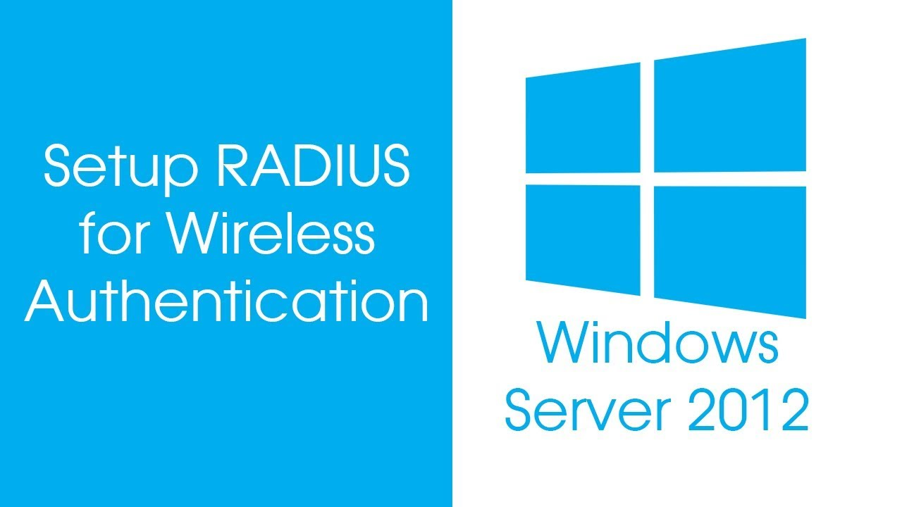 [Wi-Fi] Configure RADIUS Server 2012 for Wireless Authentication
