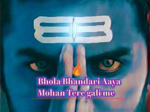 🔥Bhola Bhandari Aaya |🔥 Mohan Tere gali me | Dj Vibration Remix