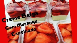 Creme Belga com Morango Espelhado