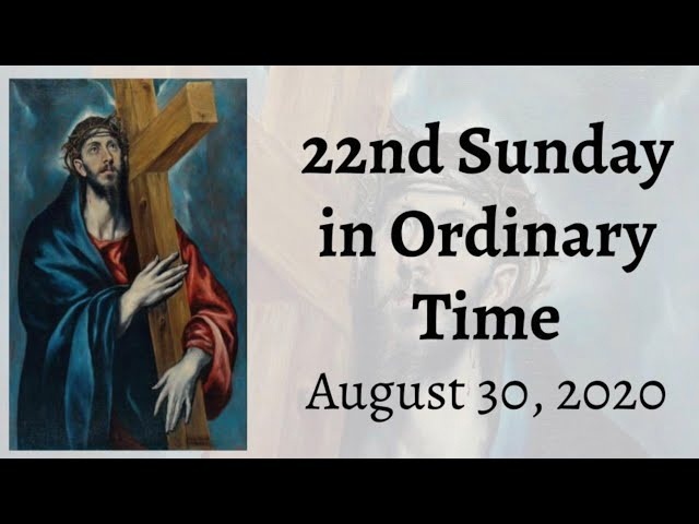 22nd Sunday in Ordinary Time Live Stream_August 30, 2020