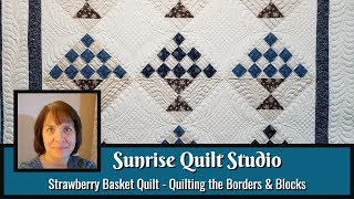 Strawberry Basket Quilt - Quilting Borders & Blocks