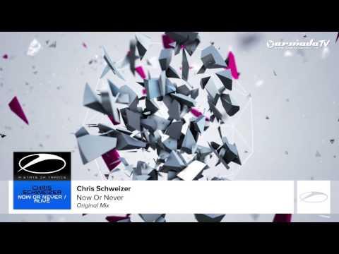 Chris Schweizer - Now Or Never (Original Mix)