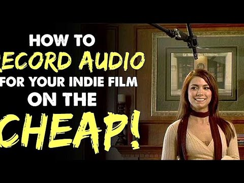 How to Record Audio for Your Indie Film on the CHEAP - IFH 101