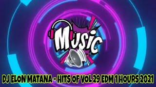 Download DJ ELON MATANA - Hits Of Vol 29 FULL BASS EDM 2021 VIRAL 1 HOURS