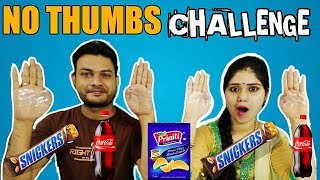 NO THUMBS EATING CHALLENGE | No Thumbs Challenge | Food Challenge