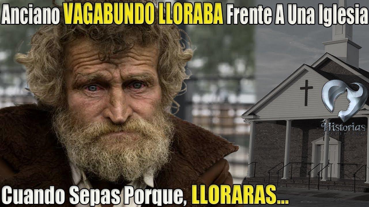 Anciano Vagabundo Lloraba Frente A Una Iglesia, Cuando Sepas Porque,  Lloraras...