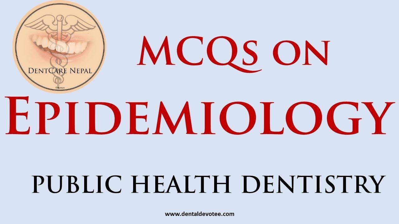 MCQs on Epidemiology - Public Health Dentistry - Community Medicine