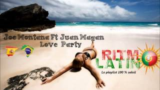 Joe Montana Ft  Juan Magan - Love Party [HQ]