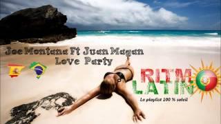 Joe Montana Ft  Juan Magan - Love Party [HQ]