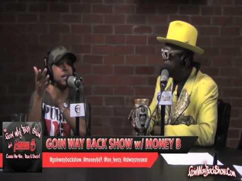 The Goin Way Back Show With Money B Stream Bishop Don Magic Juan