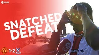 SNATCHED DEFEAT FROM JAWS OF VICTORY! Man Utd 1-2 Crystal Palace Compilation