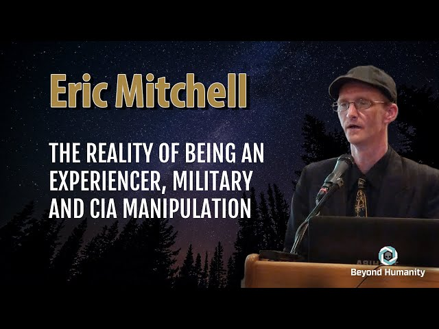 The Reality of being an Alien Experiencer - Eric Mitchell