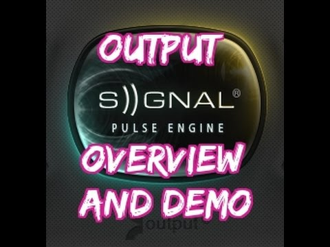 Output - Signal Overview and Demo