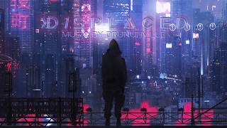 Fantasy Cyberpunk Music - Displaced