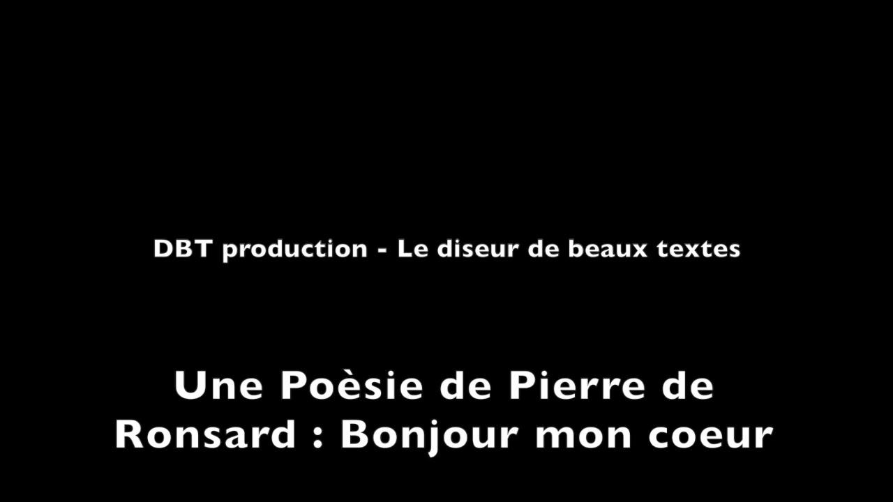 Poésie De Pierre De Ronsard Bonjour Mon Coeur