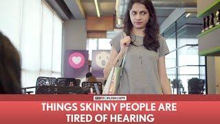 FilterCopy | Things Skinny People Are Tired Of Hearing | Ft. Banerjee, Madhu, Nayana, Viraj
