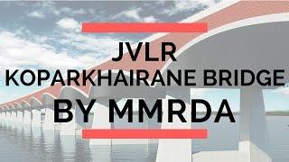 JVLR Koparkhairane Ghansoli bridge Proposed by MMRDA