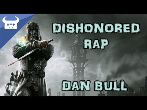 DISHONORED RAP | Dan Bull