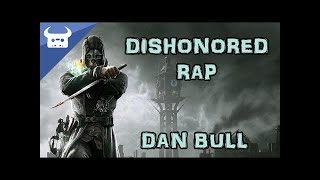 Repeat youtube video DISHONORED RAP | Dan Bull
