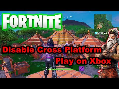 How To Disable Crossplay Fortnite Disable Cross Platform Play On Xbox One
