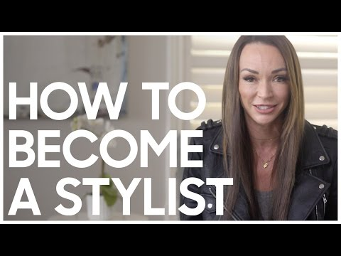 How To Become A Stylist - Secrets Of A Stylist