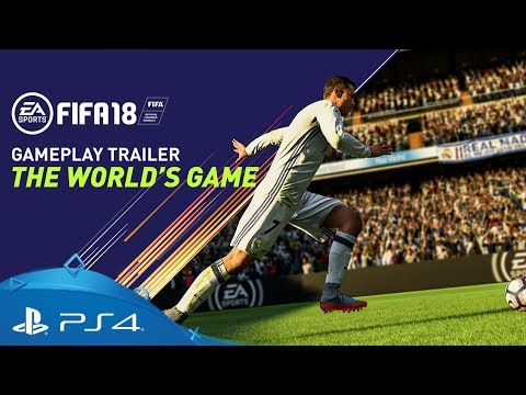 FIFA 18 | The World's Game - Gameplay Trailer | PS4