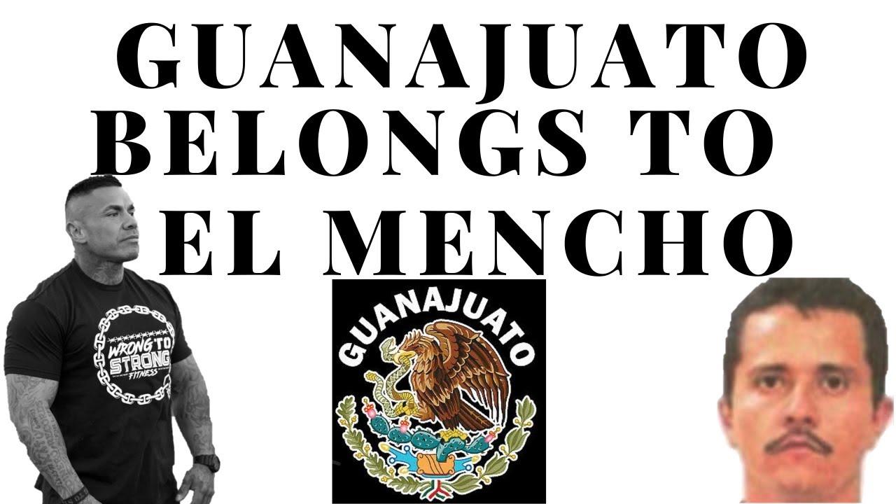 GUANAJUATO BELONGS TO EL MENCHO