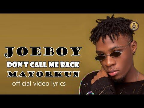 Joeboy -  Don't Call Me Back - feat - Mayorkun (Official Audio)