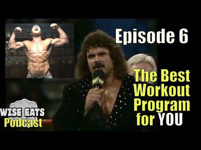Wise Eats Podcast Episode #6: The Best Workout Program for You, Ravishing Rick Rude, Mean Gene, Hulk