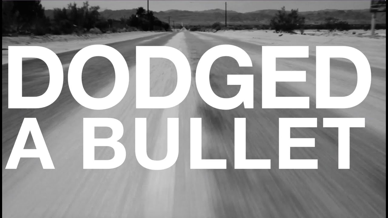 dodged  bullet official lyric video youtube