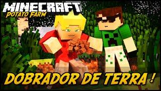 DOBRADOR DE TERRA! POTATO FARM #9 (Feat. Mike)