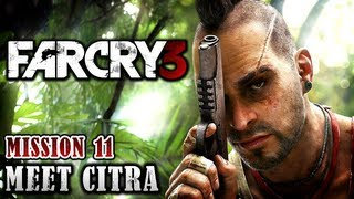 Far Cry 3 Walkthrough - Mission 11: Meet Citra (Xbox 360 / PS3 / PC)