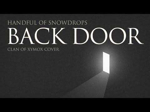 Clan of Xymox - Back Door (Covered by Handful of Snowdrops) [Official Audio] 2015