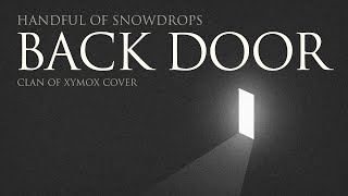 Video Clan of Xymox - Back Door (Covered by Handful of Snowdrops) [Official Audio] 2015 download MP3, 3GP, MP4, WEBM, AVI, FLV Juli 2018