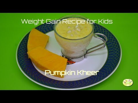 Weight Gain Recipe For Toddlers & Kids :Pumpkin Kheer/ Pumpkin Porridge/ Pumpkin Halwa Recipe