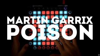 Martin Garrix - Poison [Launchpad Pro Cover + Project File]