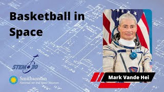 Basketball in Space, Astronaut Mark Vande Hei: My Path