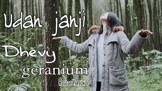 Dhevy Geranium - Udan Janji [OFFICIAL]
