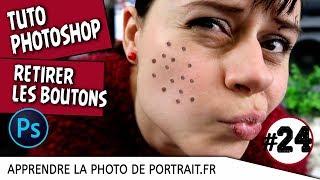TUTO PHOTOSHOP : Comment retirer / gommer / effacer un BOUTON sur un visage ? (24/30)
