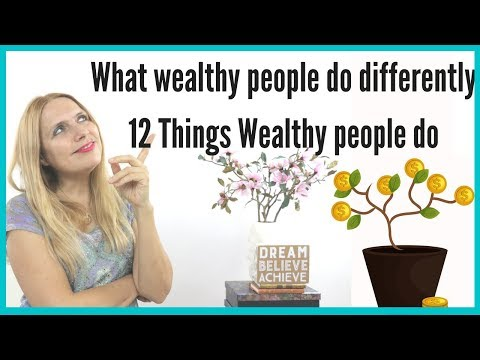 What Wealthy People do Differently  | 12 Things Wealthy People Do  | Practical Wisdom