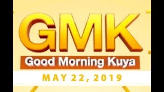 Good Morning Kuya (May 22, 2019)
