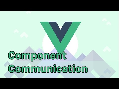 COMPONENT COMMUNICATION (PROPS / EVENTS) | VueJS 2 | Learning The Basics