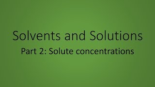 Module 7b: Solutions - Solute Concentrations