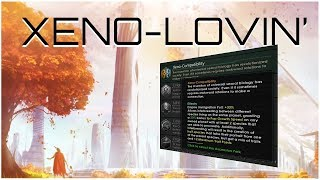 Stellaris - Xeno Compatibility (We need to have THE TALK)