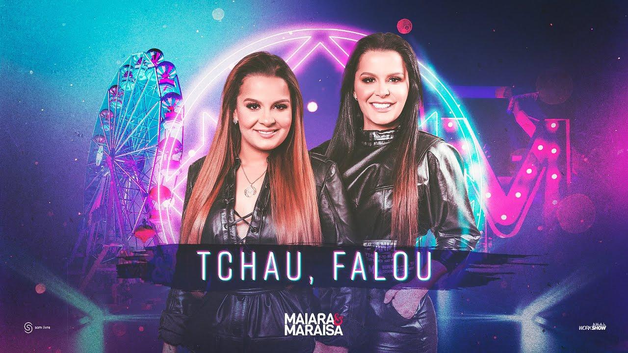 Maiara e Maraisa - Tchau, falou (sexo sem amor)