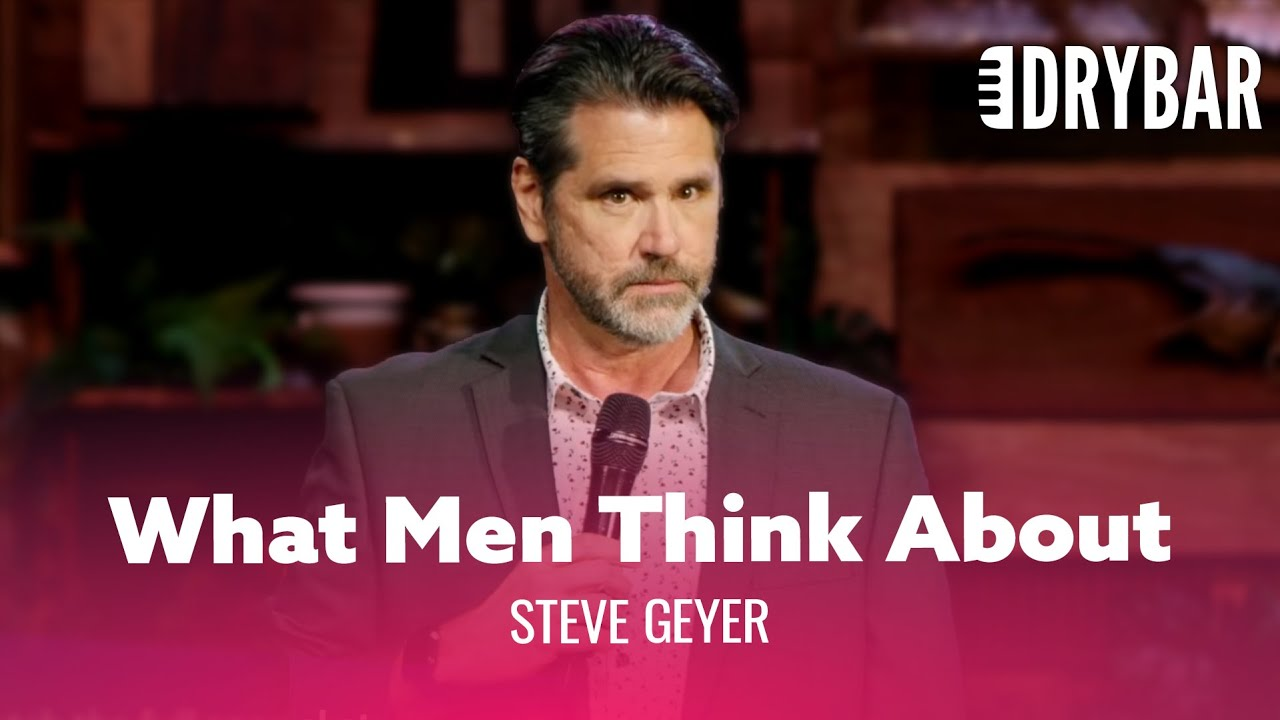 Download What Men Are Really Thinking About. Steve Geyer - Full Special