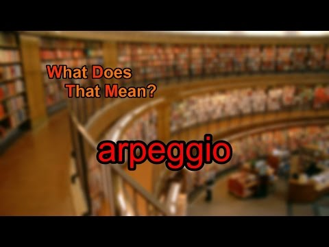What does arpeggio mean?