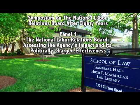 Symposium on The National Labor  Relations Board After Eighty Years-  Panel 1